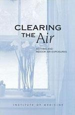 Clearing the Air: Asthma and Indoor Air Exposure