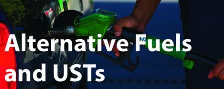 Alternative Fuels and USTs